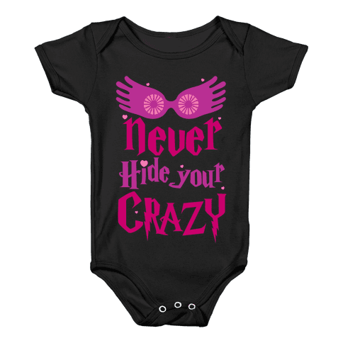Never Hide Your Crazy Baby Onesy