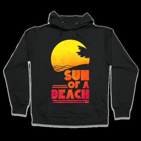 Sun of a Beach Hooded Sweatshirt