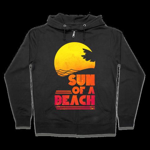 Sun of a Beach Zip Hoodie