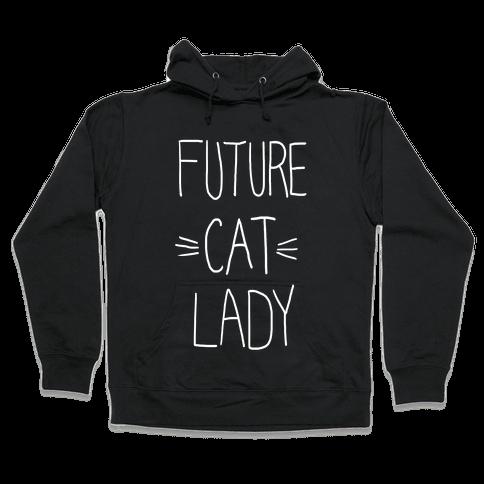 Future Cat Lady Hooded Sweatshirt