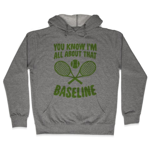 You Know I'm All About That Baseline Hooded Sweatshirt