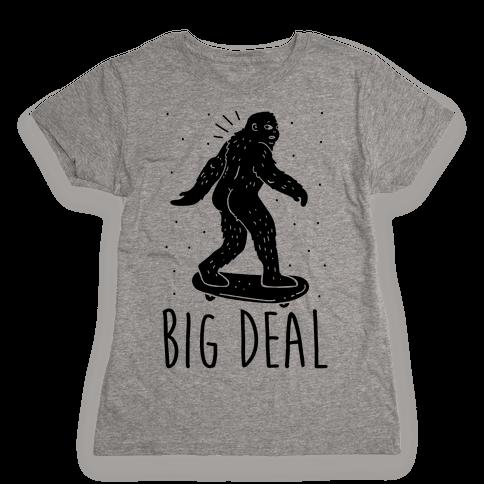 Big Deal Bigfoot Womens T-Shirt