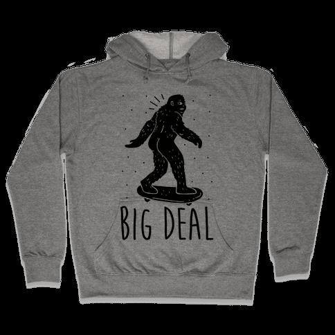Big Deal Bigfoot Hooded Sweatshirt