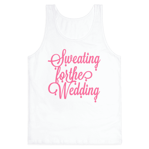 Sweating for the Wedding (Pink) Tank Top