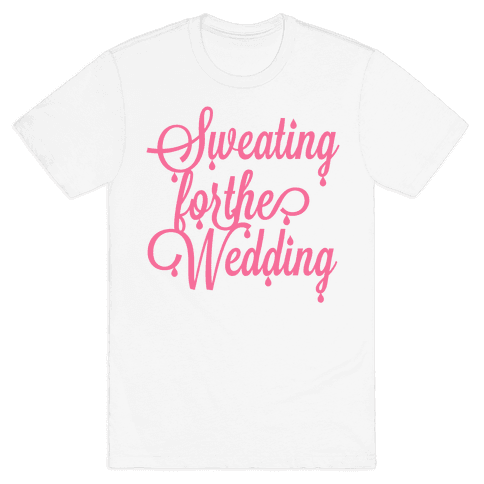 Sweating for the Wedding (Pink) Mens T-Shirt