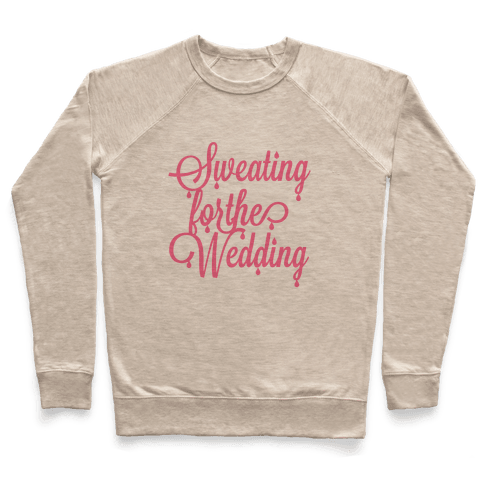 Sweating for the Wedding (Pink) Pullover