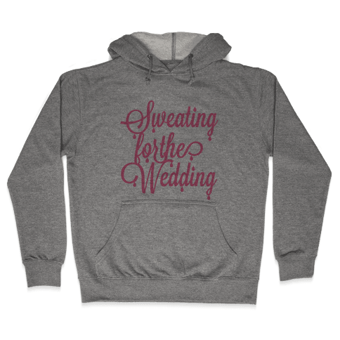 Sweating for the Wedding (Pink) Hooded Sweatshirt