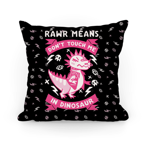 Rawr Means Don't Touch Me In Dinosaur Pillow