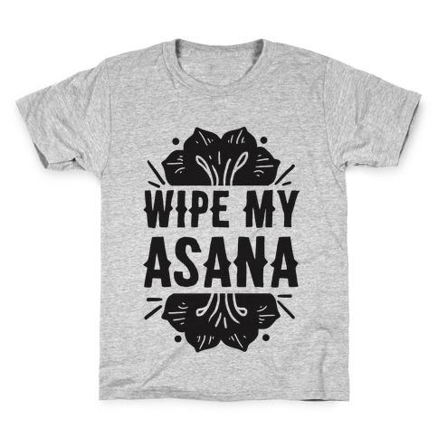 Wipe My Asana Kids T-Shirt