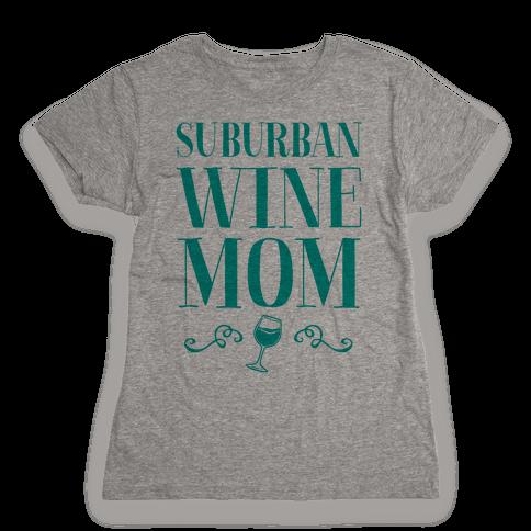 Suburban Wine Mom Womens T-Shirt