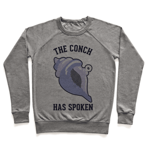 The Conch Has Spoken Pullover