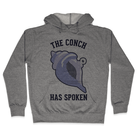 The Conch Has Spoken Hooded Sweatshirt