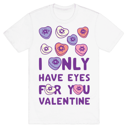 I Only have Eyes For You Valentine Mens T-Shirt