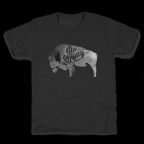 Be Strong, Little Buffalo Kids T-Shirt