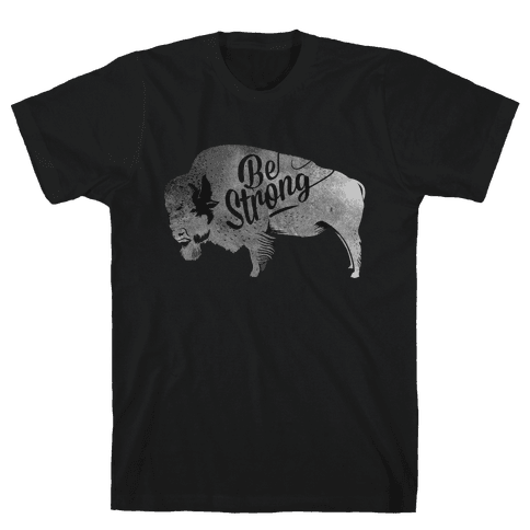 Be Strong, Little Buffalo Mens T-Shirt