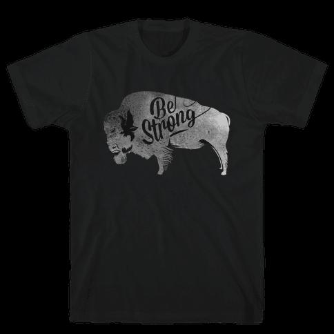 Be Strong, Little Buffalo Mens T-Shirt