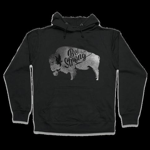 Be Strong, Little Buffalo Hooded Sweatshirt