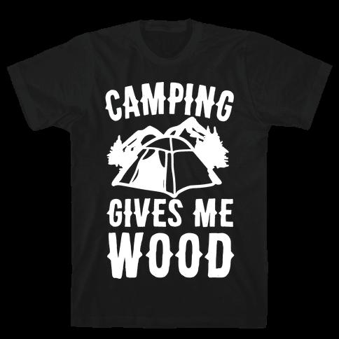 Camping Gives Me Wood