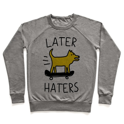 Later Haters Pullover