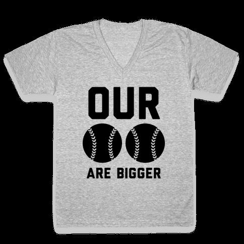 Our Softballs Are Bigger V-Neck Tee Shirt