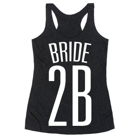 Bride 2B Racerback Tank Top