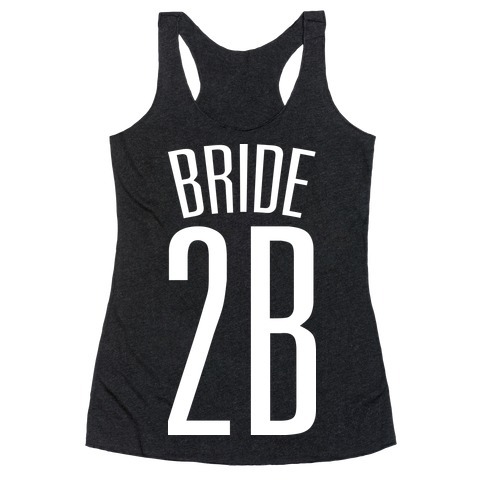Bride 2B Racerback Tank Top