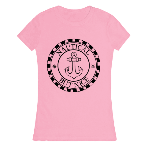 Nautical But Nice Womens T-Shirt