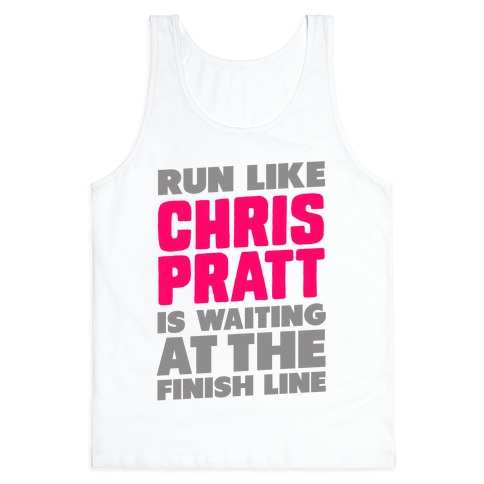 Run Like Chris Pratt is Waiting Tank Top