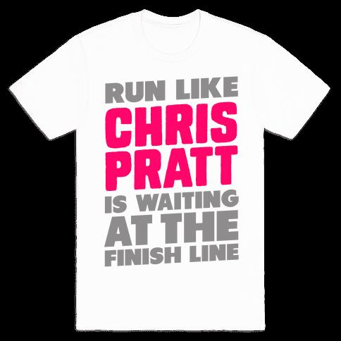 Run Like Chris Pratt is Waiting Mens T-Shirt