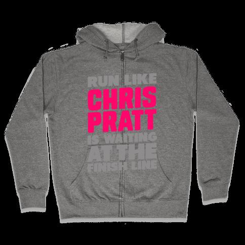 Run Like Chris Pratt is Waiting Zip Hoodie