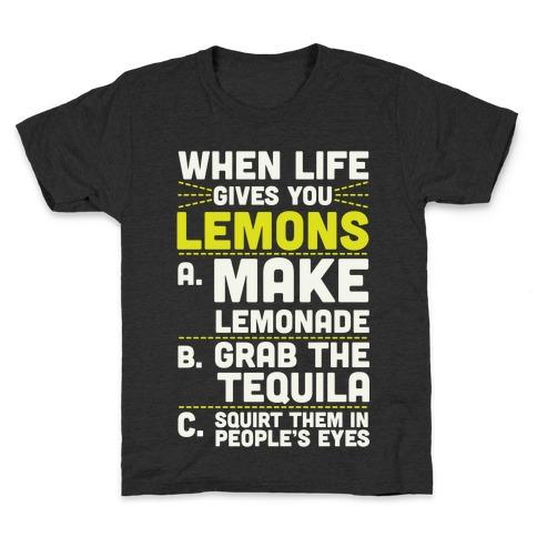 When Life Gives You Lemons Kids T-Shirt
