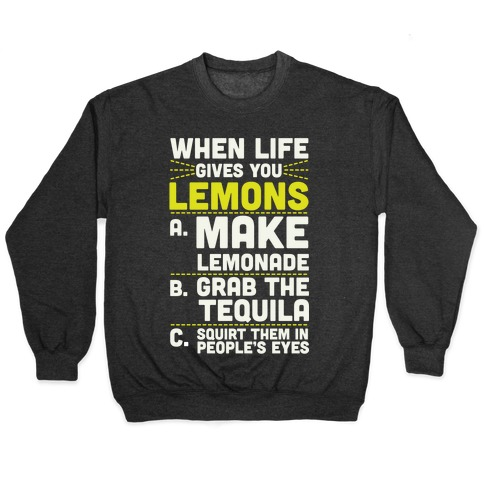 When Life Gives You Lemons Pullover