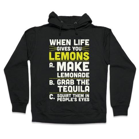 When Life Gives You Lemons Hooded Sweatshirt