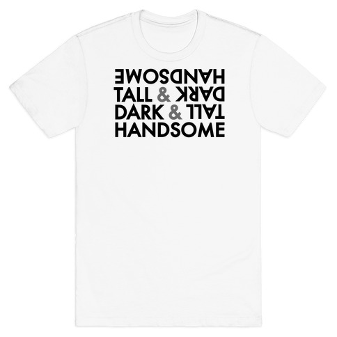 Tall & Dark & Handsome T-Shirt