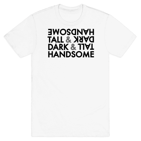 Tall & Dark & Handsome Mens T-Shirt
