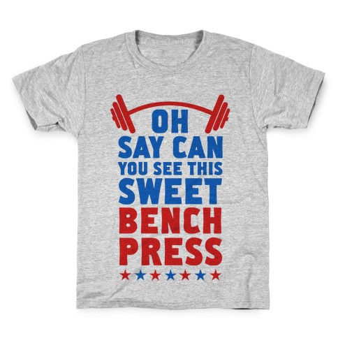 Oh Say Can You See This Sweet Bench Press Kids T-Shirt