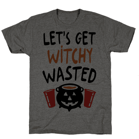 Let's Get Witchy Wasted Mens T-Shirt