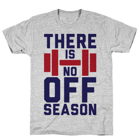 There Is No Off Season Mens T-Shirt