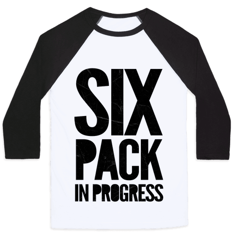 Six Pack In Progress Baseball Tee