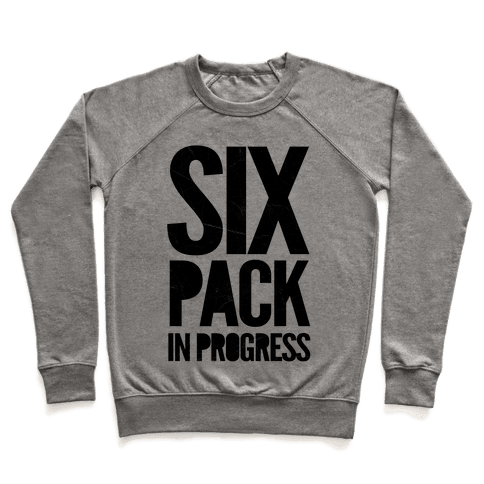 Six Pack In Progress Pullover