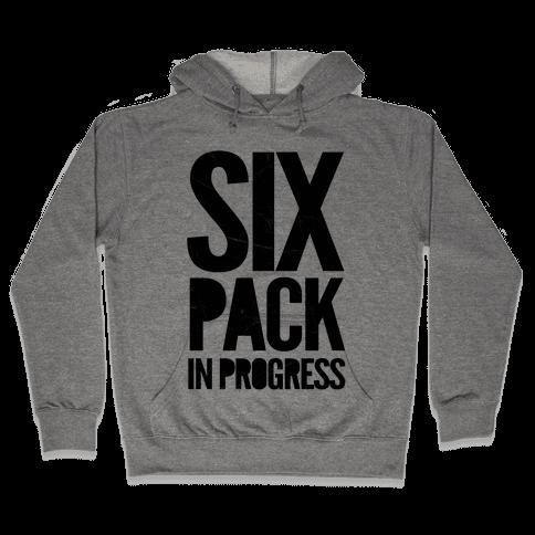 Six Pack In Progress Hooded Sweatshirt