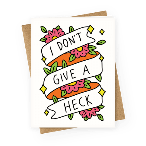 I Don't Give A Heck Greeting Card