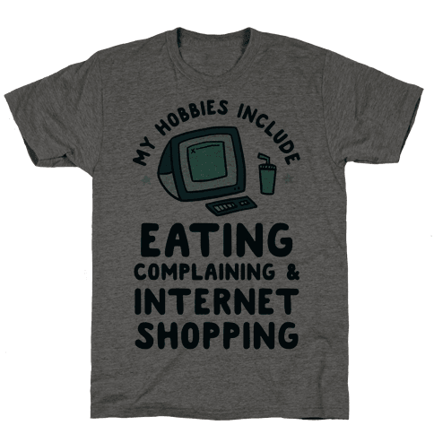 My Hobbies Include Eating, Complaining & Internet Shopping Mens T-Shirt