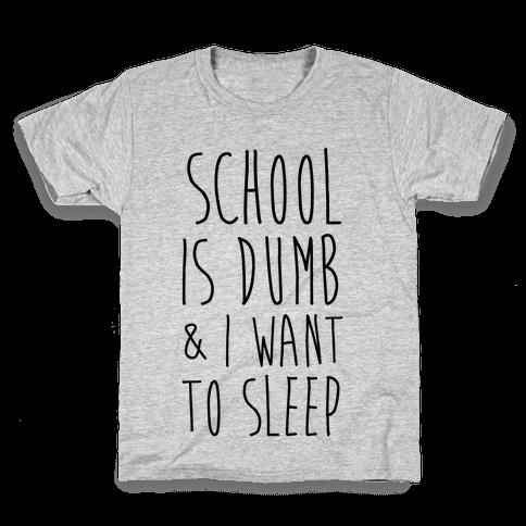 School is Dumb Kids T-Shirt