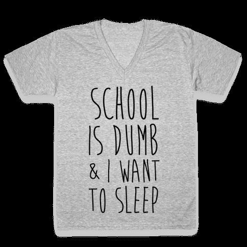School is Dumb V-Neck Tee Shirt