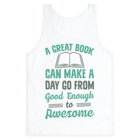A Great Book Can Make A Day Go From Good Enough To Awesome