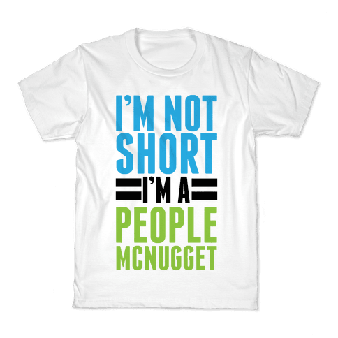 I'm Not Short Kids T-Shirt