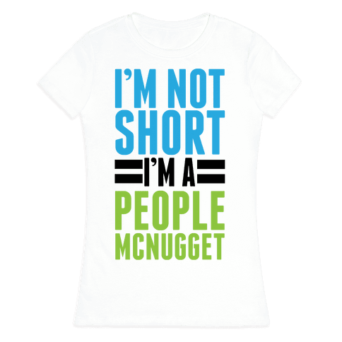 I'm Not Short Womens T-Shirt