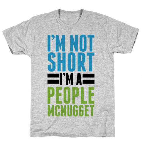 I'm Not Short Mens T-Shirt