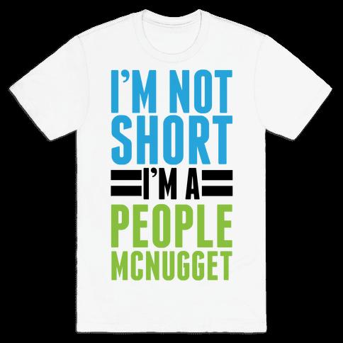 I'm Not Short Mens T-Shirt